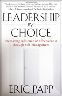 leadership-by-choice-increasing-influence-and-effectiveness-through-self-management