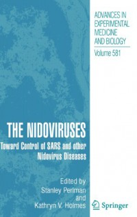 the-nidoviruses-toward-control-of-sars-and-other-nidovirus-diseases-advances-in-experimental-medicine-and-biology