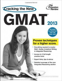 cracking-the-new-gmat-2013-edition-revised-and-updated-for-the-new-gmat-graduate-school-test-preparation