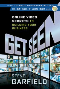 get-seen-online-video-secrets-to-building-your-business-new-rules-social-media-series