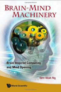 brain-mind-machinery-brain-inspired-computing-and-mind-opening