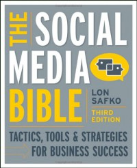 the-social-media-bible-tactics-tools-and-strategies-for-business-success-wiley-desktop-editions