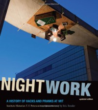 nightwork-a-history-of-hacks-and-pranks-at-mit