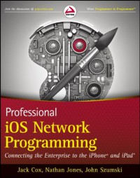 professional-ios-network-programming-connecting-the-enterprise-to-the-iphone-and-ipad