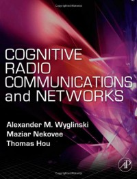 cognitive-radio-communications-and-networks-principles-and-practice