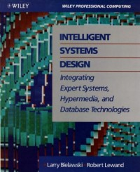 intelligent-systems-design-integrating-expert-systems-hypermedia-and-database-technologies-wiley-professional-computing