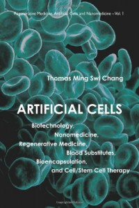 artificial-cells-biotechnology-nanomedicine-regenerative-medicine-blood-substitutes-bioencapsulation-and-cell-stem-cell-therapy