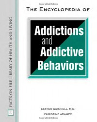 the-encyclopedia-of-addictions-and-addictive-behaviors-facts-on-file-library-of-health-and-living