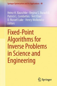 fixed-point-algorithms-for-inverse-problems-in-science-and-engineering-springer-optimization-and-its-applications