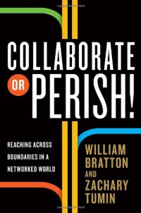 collaborate-or-perish-reaching-across-boundaries-in-a-networked-world