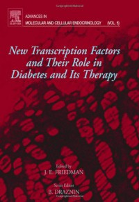 new-transcription-factors-and-their-role-in-diabetes-and-therapy-volume-5-advances-in-molecular-and-cellular-endocrinology