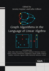 graph-algorithms-in-the-language-of-linear-algebra-software-environments-and-tools