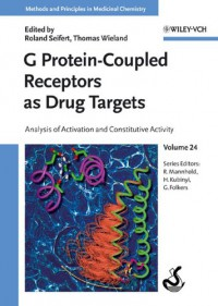 g-protein-coupled-receptors-as-drug-targets-analysis-of-activation-and-constitutive-activity-methods-and-principles-in-medicinal-chemistry-v-24