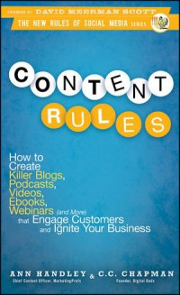 content-rules-how-to-create-killer-blogs-podcasts-videos-ebooks-webinars-and-more-that-engage-customers-and-ignite-your-business