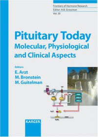 pituitary-today-molecular-physiological-and-clinical-aspects-frontiers-of-hormone-research