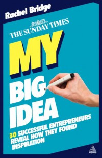 my-big-idea-30-successful-entrepreneurs-reveal-how-they-found-inspiration-the-sunday-times
