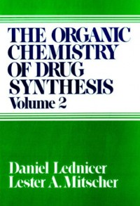 the-organic-chemistry-of-drug-synthesis-organic-chemistry-series-of-drug-synthesis-volume-2