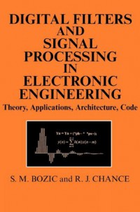 digital-filters-and-signal-processing-in-electronic-engineering-theory-applications-architecture-code-woodhead-publishing-series-in-optical-and-electronic-materials