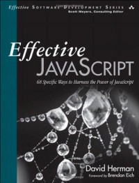 effective-javascript-68-specific-ways-to-harness-the-power-of-javascript-effective-software-development-series