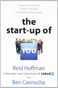 the-start-up-of-you-adapt-to-the-future-invest-in-yourself-and-transform-your-career