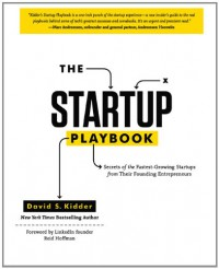 the-startup-playbook-secrets-of-the-fastest-growing-startups-from-their-founding-entrepreneurs
