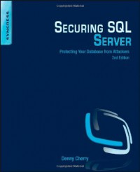 securing-sql-server-second-edition-protecting-your-database-from-attackers