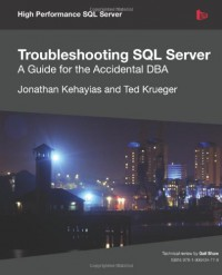 troubleshooting-sql-server-a-guide-for-the-accidental-dba