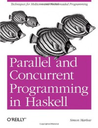 parallel-and-concurrent-programming-in-haskell-techniques-for-multicore-and-multithreaded-programming