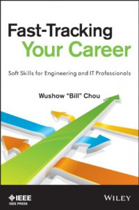 fast-tracking-your-career-soft-skills-for-engineering-and-it-professionals-professional-engineering-communication-series