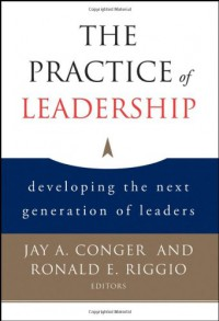 the-practice-of-leadership-developing-the-next-generation-of-leaders