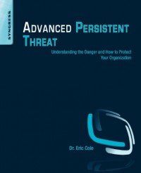 advanced-persistent-threat-understanding-the-danger-and-how-to-protect-your-organization