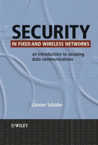 security-in-fixed-and-wireless-networks-an-introduction-to-securing-data-communications