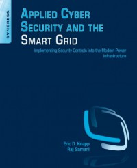 applied-cyber-security-and-the-smart-grid-implementing-security-controls-into-the-modern-power-infrastructure