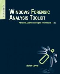 windows-forensic-analysis-toolkit-third-edition-advanced-analysis-techniques-for-windows-7
