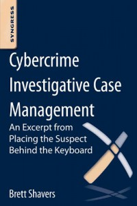 cybercrime-investigative-case-management-an-excerpt-from-placing-the-suspect-behind-the-keyboard