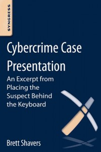 cybercrime-case-presentation-an-excerpt-from-placing-the-suspect-behind-the-keyboard