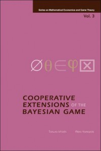 cooperative-extensions-of-the-bayesian-game-series-on-mathematical-economics-and-game-theory