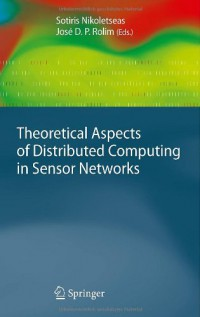 theoretical-aspects-of-distributed-computing-in-sensor-networks-monographs-in-theoretical-computer-science-an-eatcs-series