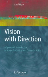 vision-with-direction-a-systematic-introduction-to-image-processing-and-computer-vision