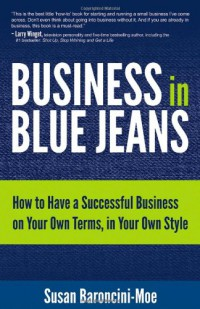 business-in-blue-jeans-how-to-have-a-successful-business-on-your-own-terms-in-your-own-style