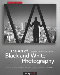 the-art-of-black-and-white-photography-techniques-for-creating-superb-images-in-a-digital-workflow