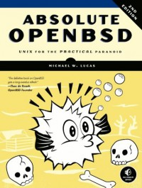 absolute-openbsd-unix-for-the-practical-paranoid