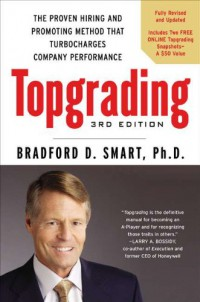 topgrading-3rd-edition-the-proven-hiring-and-promoting-method-that-turbocharges-company-performance