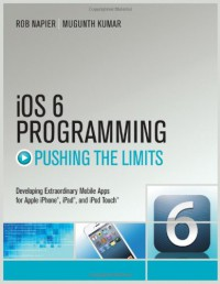 ios-6-programming-pushing-the-limits-advanced-application-development-for-apple-iphone-ipad-and-ipod-touch
