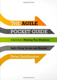the-agile-pocket-guide-a-quick-start-to-making-your-business-agile-using-scrum-and-beyond
