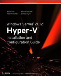 windows-server-2012-hyper-v-installation-and-configuration-guide