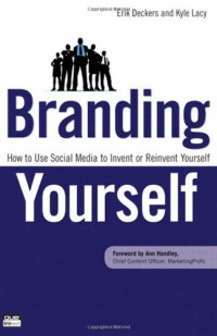 branding-yourself-how-to-use-social-media-to-invent-or-reinvent-yourself-que-biz-tech