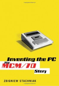 inventing-the-pc-the-mcm-70-story