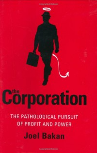 the-corporation-the-pathological-pursuit-of-profit-and-power