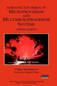 surviving-the-design-of-microprocessor-and-multimicroprocessor-systems-lessons-learned